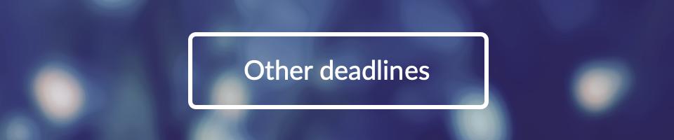 Other deadlines